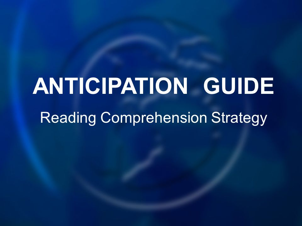 ANTICIPATION GUIDE Reading Comprehension Strategy