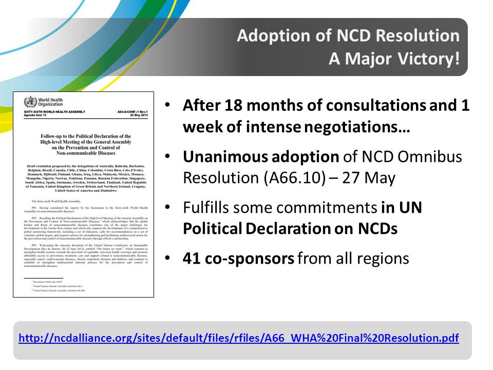 Adoption of NCD Resolution A Major Victory! After 18 months of consultations and 1 week of intense negotiations… Unanimous adoption of NCD Omnibus Res
