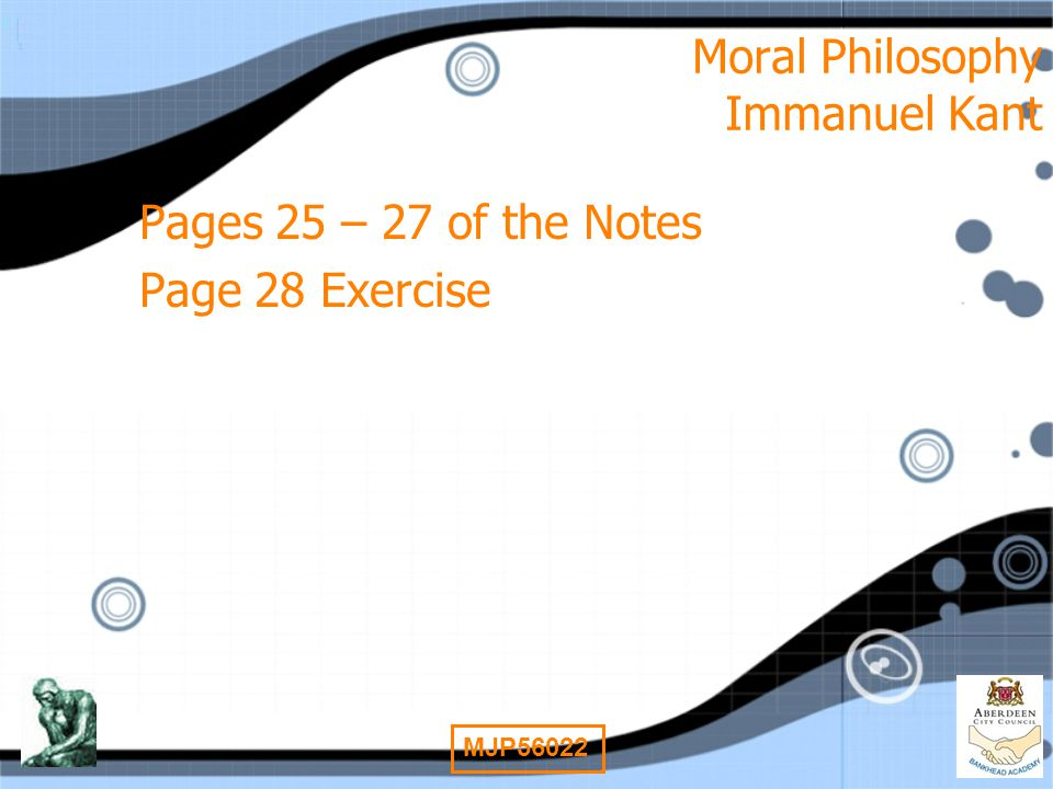 9 MJP56022 Moral Philosophy Immanuel Kant Pages 25 – 27 of the Notes Page 28 Exercise Pages 25 – 27 of the Notes Page 28 Exercise