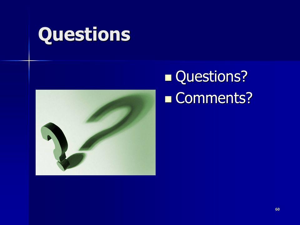 60 Questions Questions Questions Comments Comments