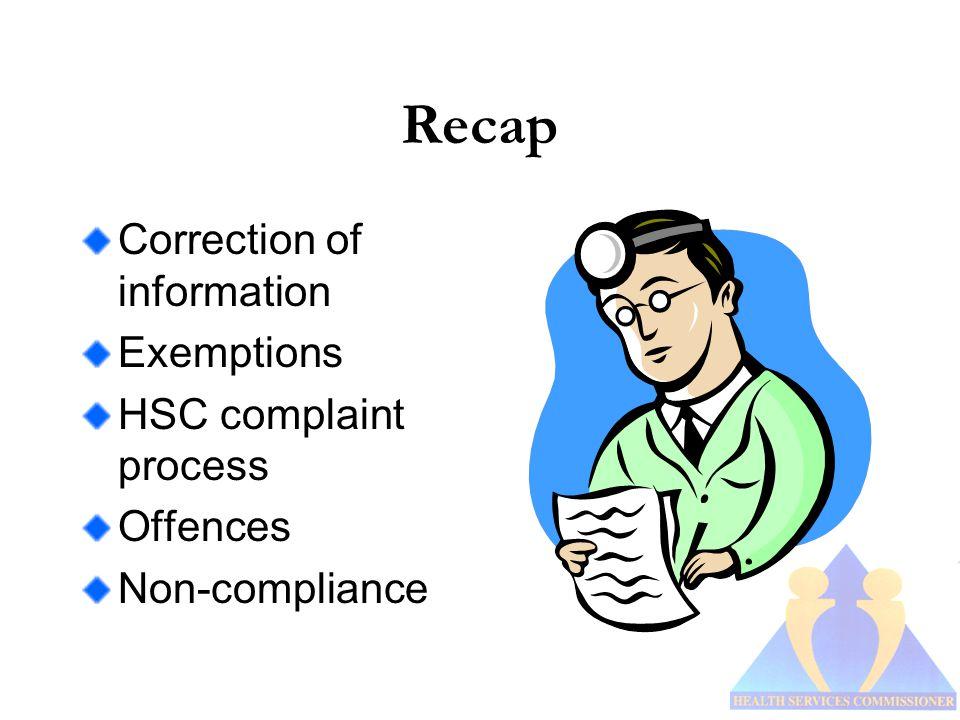 Recap Correction of information Exemptions HSC complaint process Offences Non-compliance
