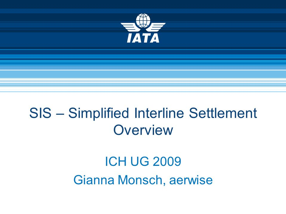 October 2009SIS P3 – ICH UG 2009 – Overview SIS22 IS Calendar