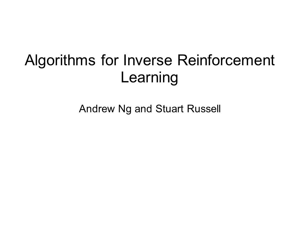 Apprenticeship Learning via Inverse Reinforcement Learning Pieter Abbeel & Andrew Y. Ng