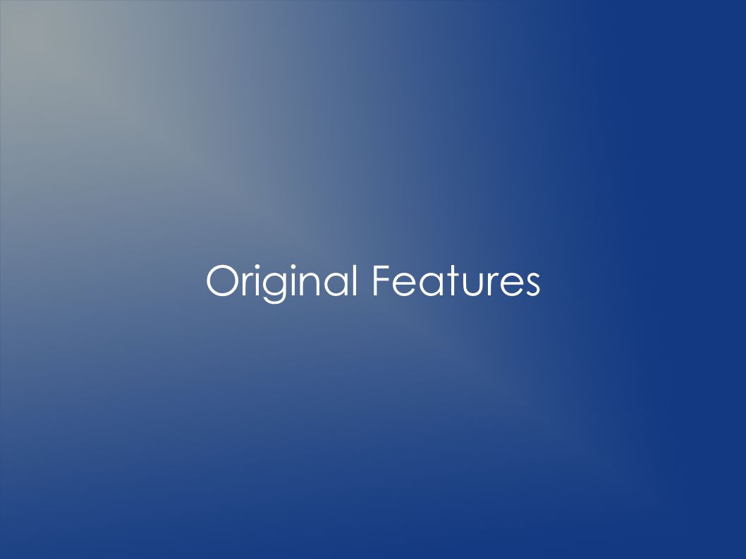 Original Features