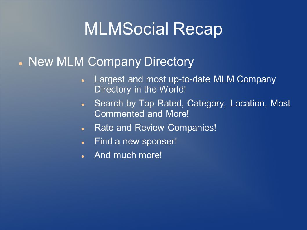 MLMSocial Recap New MLM Company Directory Largest and most up-to-date MLM Company Directory in the World.