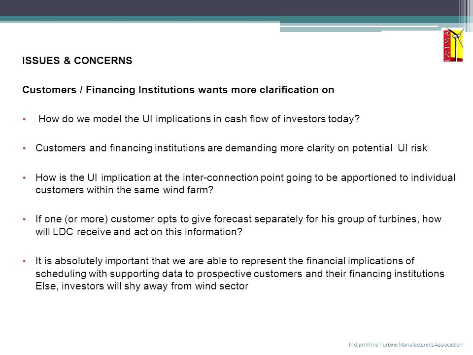 ISSUES & CONCERNS Customers / Financing Institutions wants more clarification on How do we model the UI implications in cash flow of investors today.
