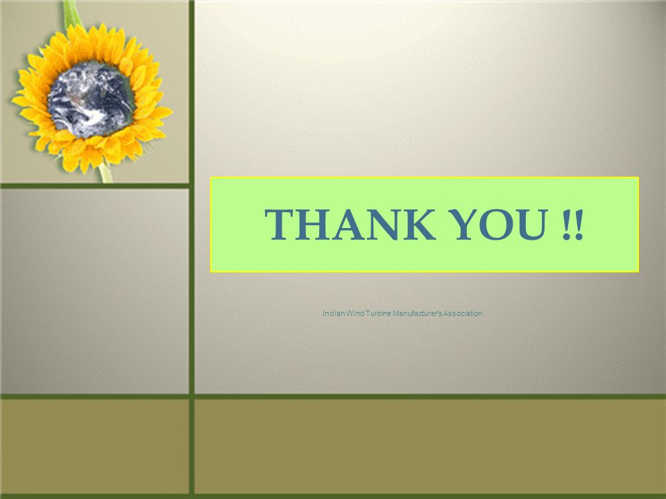 THANK YOU !! Indian Wind Turbine Manufacturer s Association