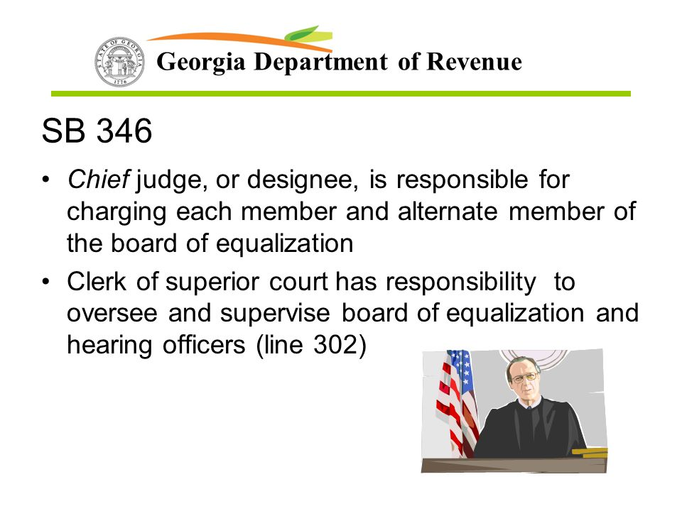 Georgia Department of Revenue SB 346 Chief judge, or designee, is responsible for charging each member and alternate member of the board of equalizati