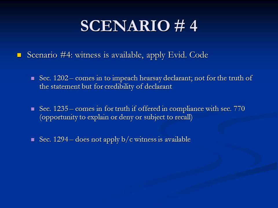 SCENARIO # 4 Scenario #4: witness is available, apply Evid.