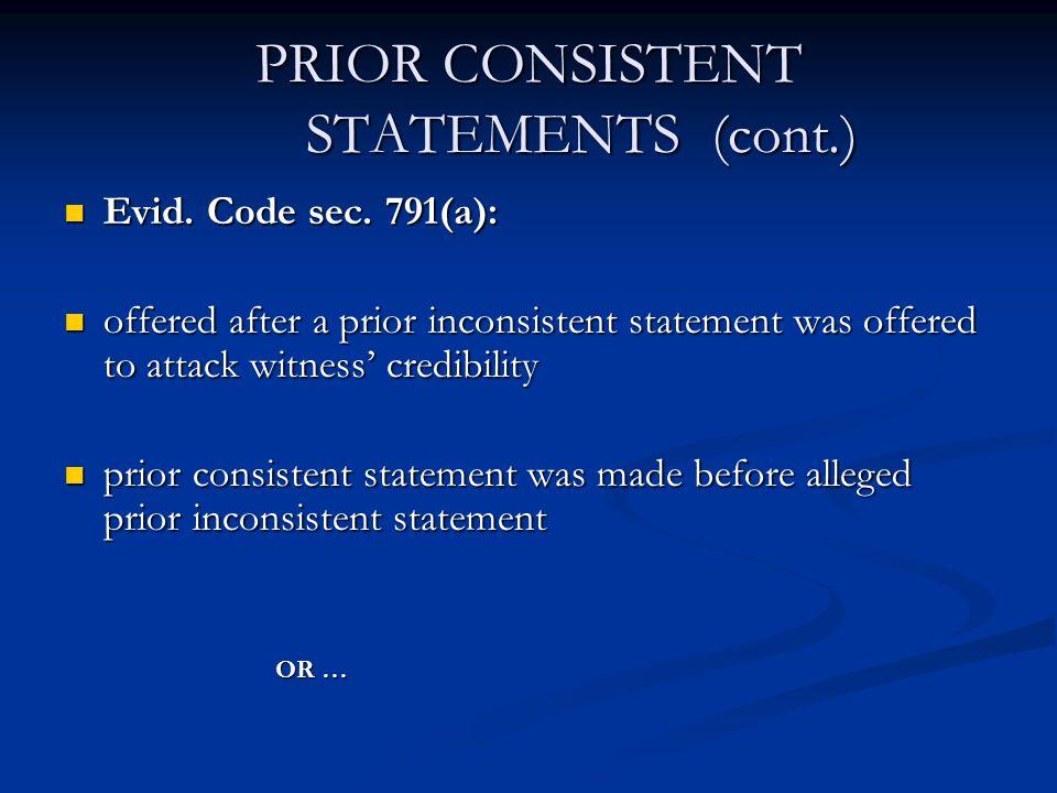 PRIOR CONSISTENT STATEMENTS (cont.) Evid. Code sec.