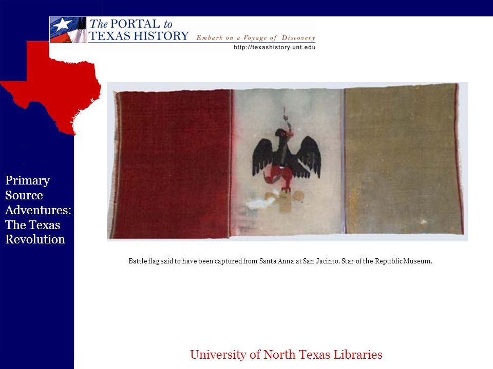 University of North Texas Libraries Primary Source Adventures: The Texas Revolution Antonio Lopez de Santa Anna.