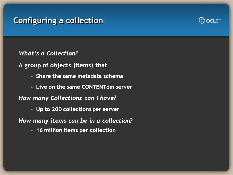 Configuring a collection What's a Collection.