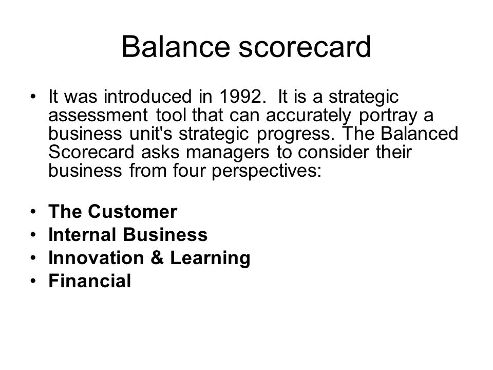 Balance scorecard It was introduced in 1992.