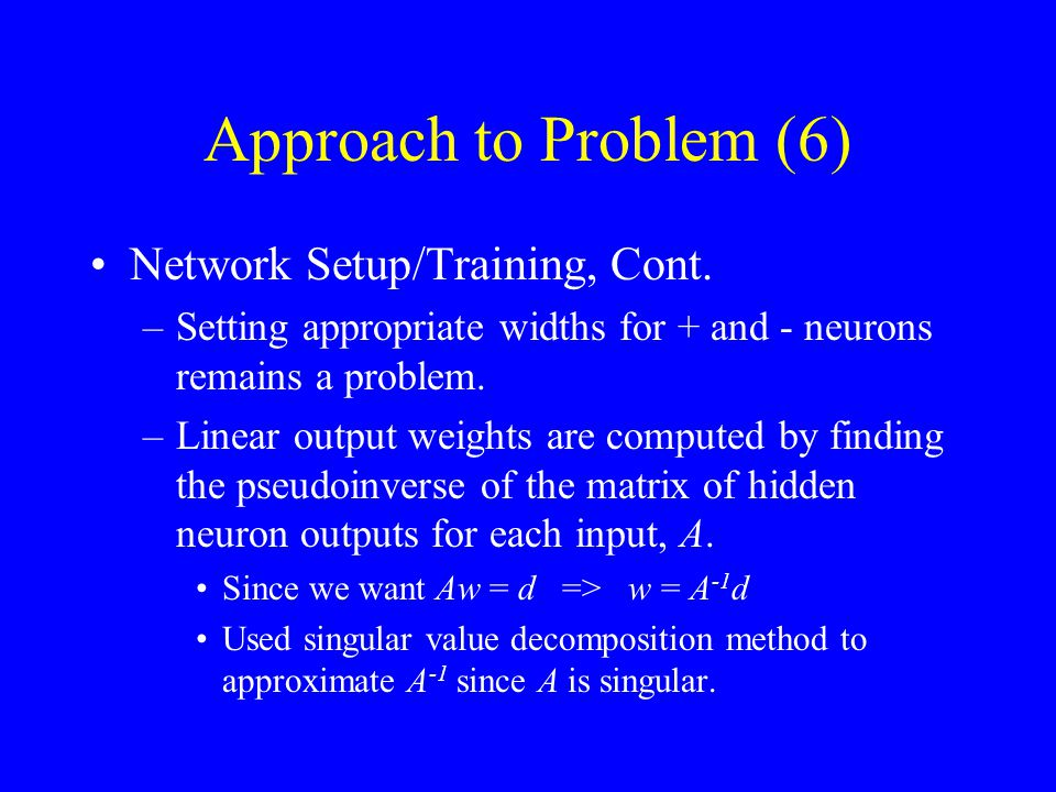 Approach to Problem (6) Network Setup/Training, Cont.