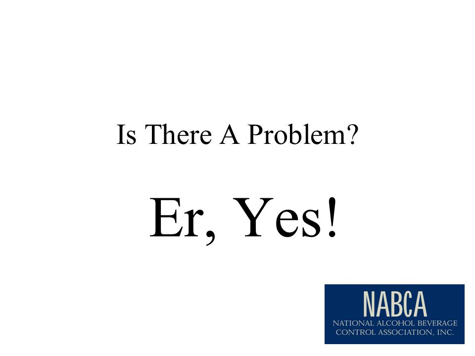 Is There A Problem Er, Yes!