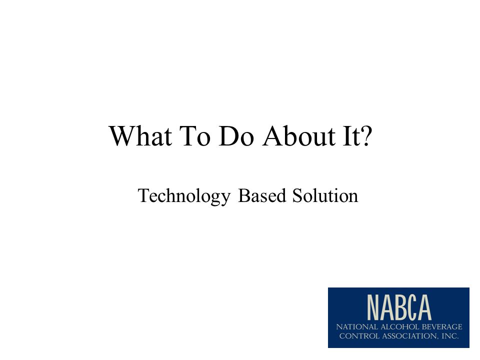 What To Do About It Technology Based Solution