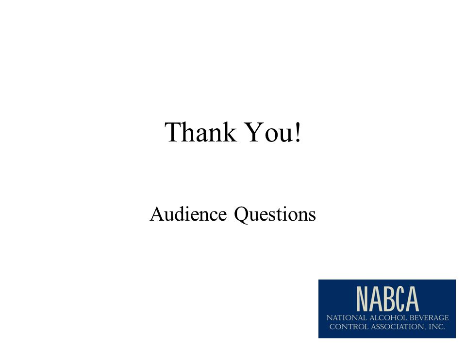 Thank You! Audience Questions