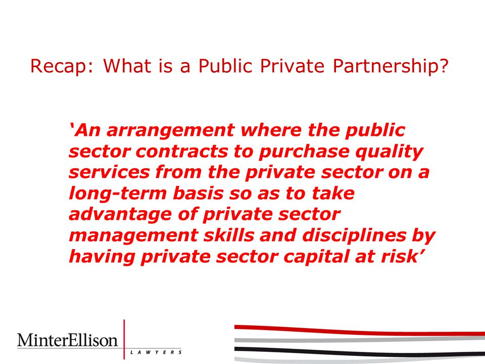 Recap: What is a Public Private Partnership.