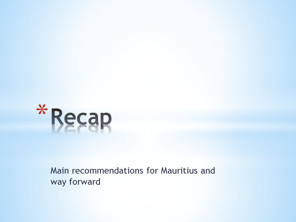 Main recommendations for Mauritius and way forward
