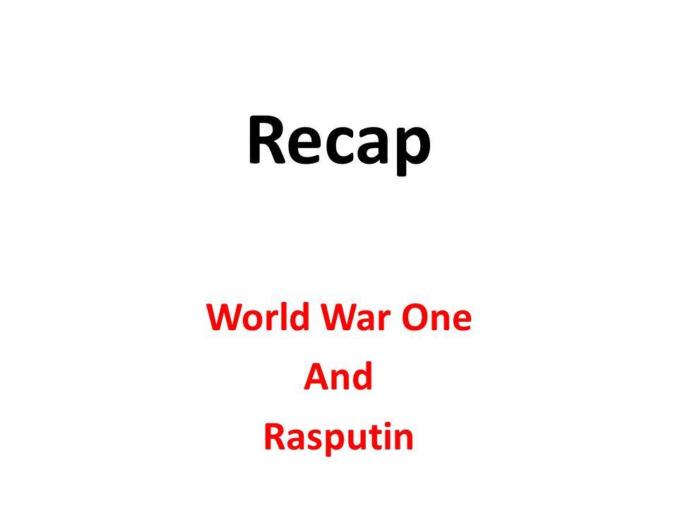 Recap World War One And Rasputin