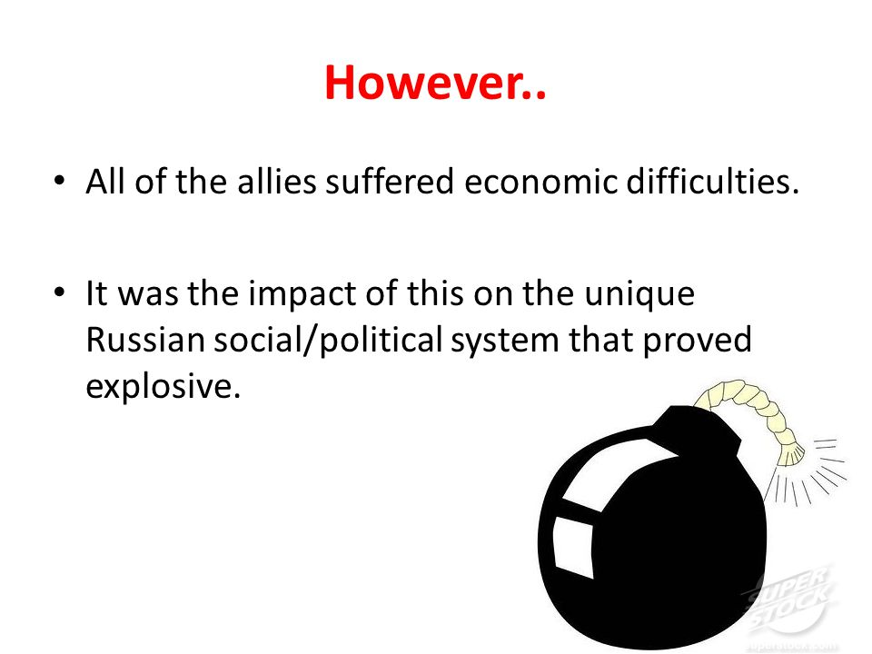 However.. All of the allies suffered economic difficulties.