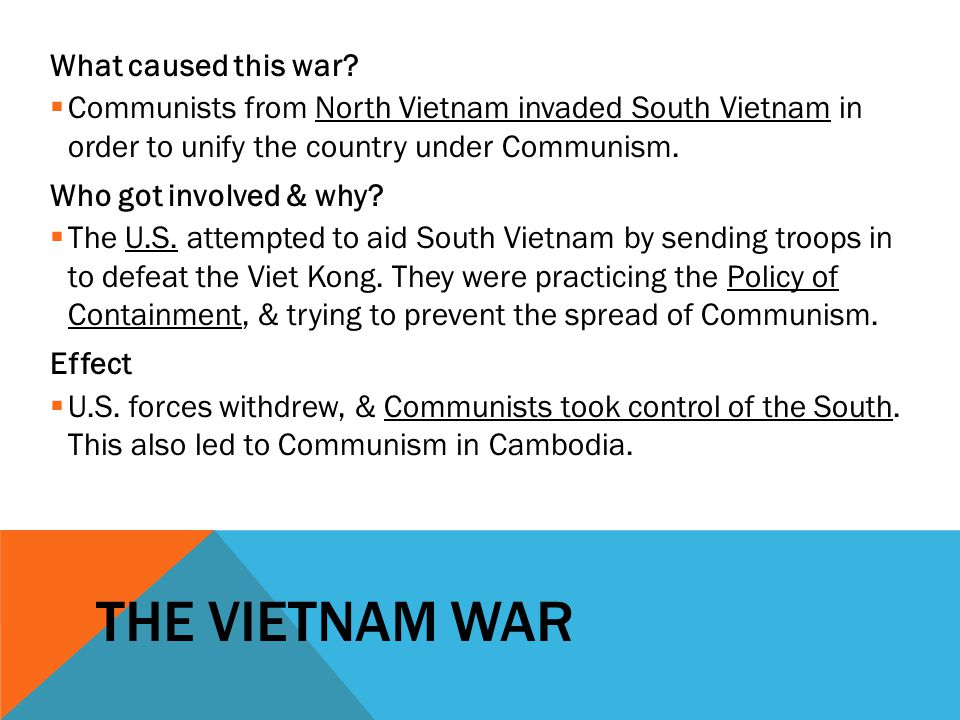 THE VIETNAM WAR What caused this war.