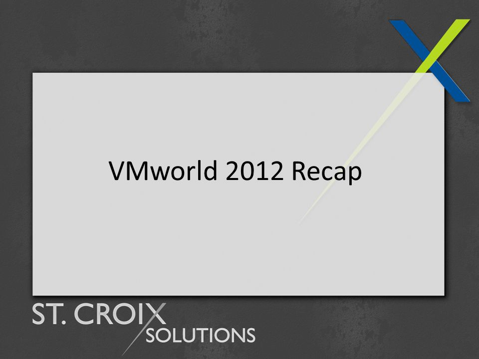 VMUG Advantage now with… VMUG Advantage includes access to all VMworld Session content and labs!* *Until Dec 31 2012