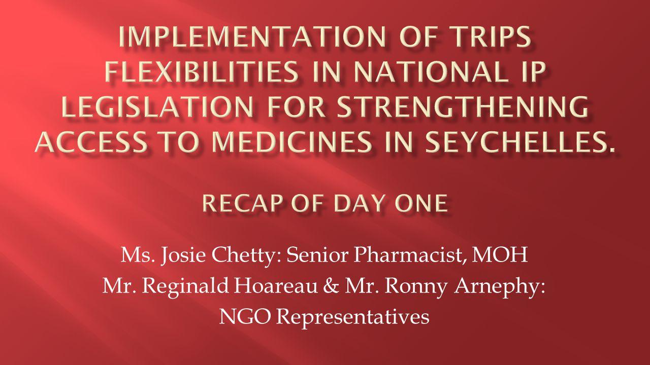 Ms. Josie Chetty: Senior Pharmacist, MOH Mr. Reginald Hoareau & Mr.