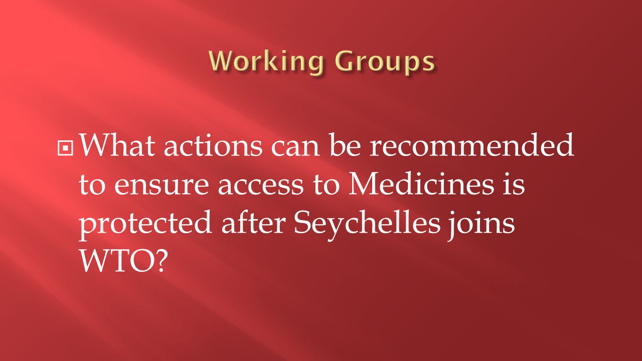  What actions can be recommended to ensure access to Medicines is protected after Seychelles joins WTO