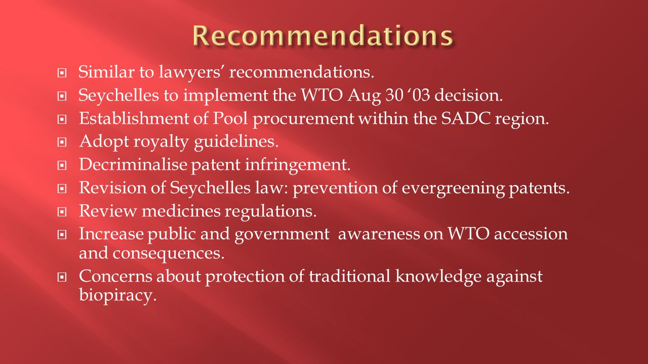  Similar to lawyers' recommendations.  Seychelles to implement the WTO Aug 30 '03 decision.  Establishment of Pool procurement within the SADC regi
