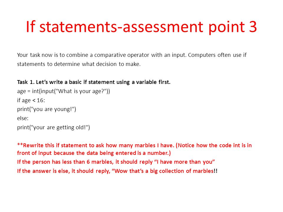 If statements-assessment point 3 Your task now is to combine a comparative operator with an input.