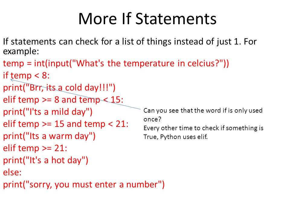 More If Statements If statements can check for a list of things instead of just 1.
