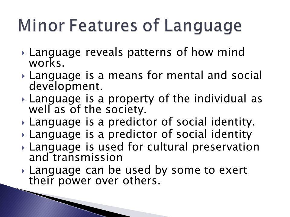  Two views about origin of language:  MONOGENESIS:18th C.