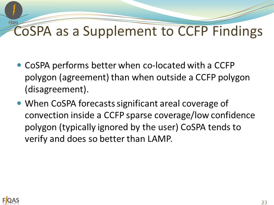 CoSPA as a Supplement to CCFP Findings CoSPA performs better when co-located with a CCFP polygon (agreement) than when outside a CCFP polygon (disagreement).