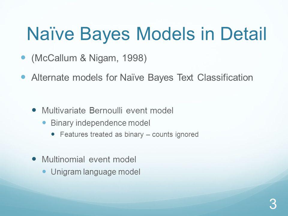 Model Comparison 44 Multivariate BernoulliMultinomial Event FeaturesBinary Trial P(c) P(w|c) Testing