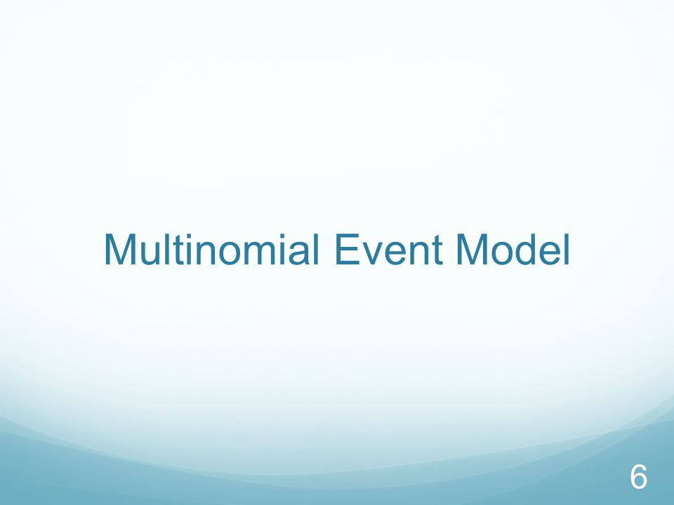 Two Naïve Bayes Models Multi-variate Bernoulli event model: Models binary presence/absence of word feature Multinomial event model: Models counts of word features, unigram models 37
