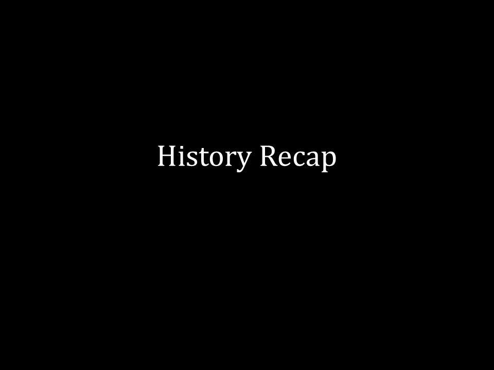 History Recap