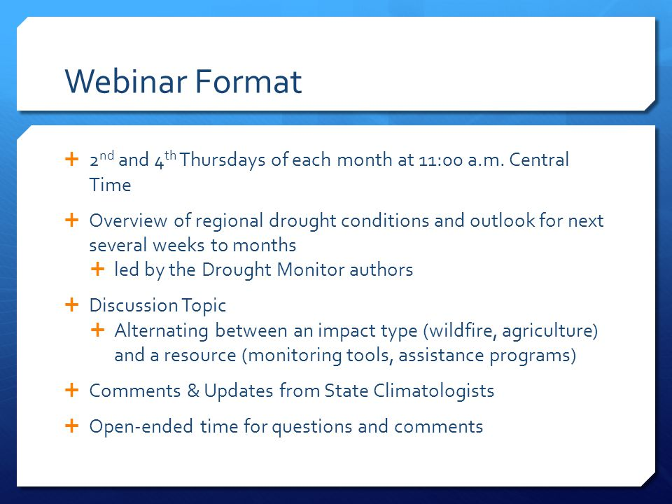 Webinar Format  2 nd and 4 th Thursdays of each month at 11:00 a.m.