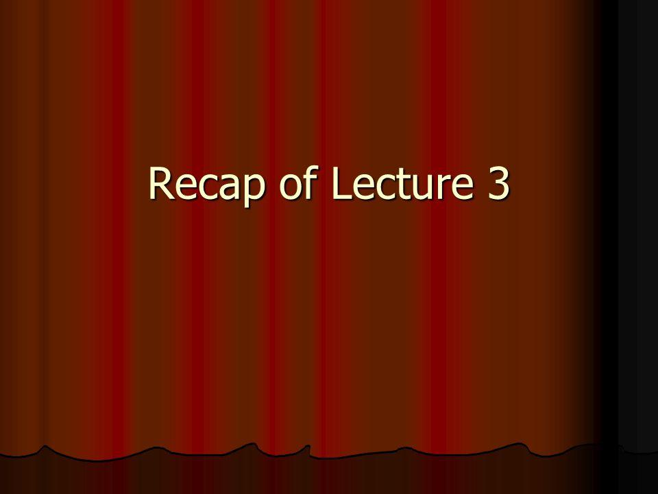 Recap of Lecture 3