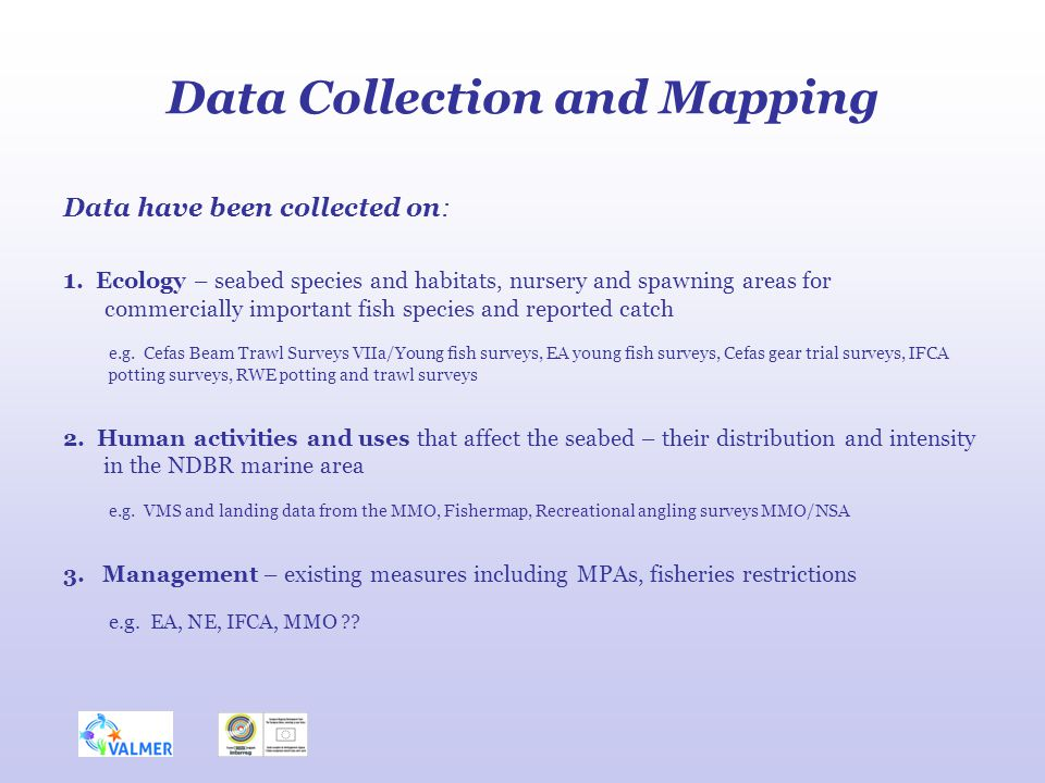Data Collection and Mapping Data have been collected on: 1.