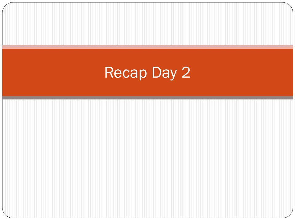 Recap Day 2