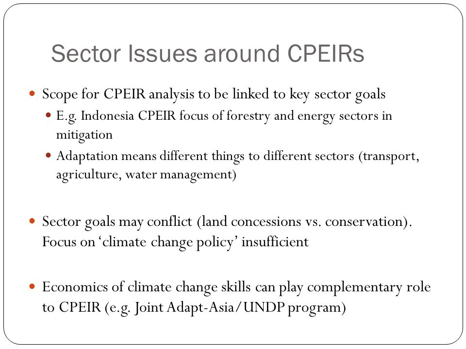 Sector Issues around CPEIRs Scope for CPEIR analysis to be linked to key sector goals E.g.