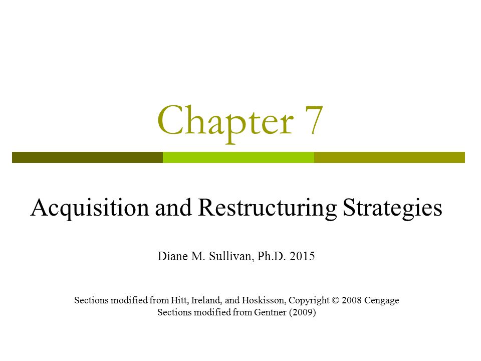 Chapter 7 Acquisition and Restructuring Strategies Diane M.