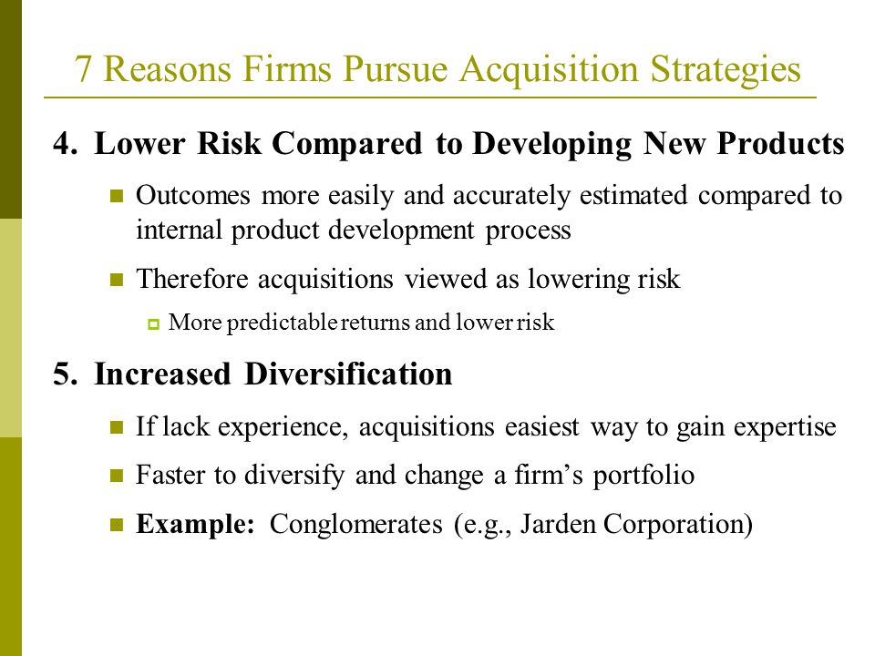 4. Lower Risk Compared to Developing New Products Outcomes more easily and accurately estimated compared to internal product development process There