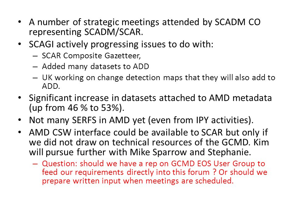 A number of strategic meetings attended by SCADM CO representing SCADM/SCAR.