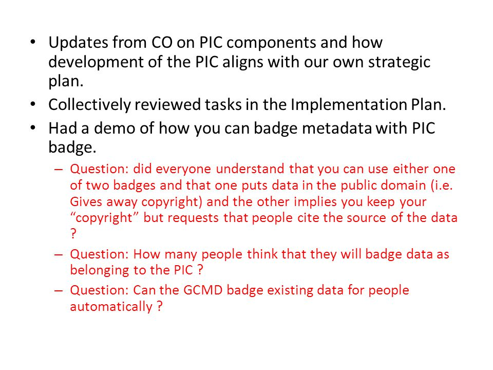 Updates from CO on PIC components and how development of the PIC aligns with our own strategic plan.