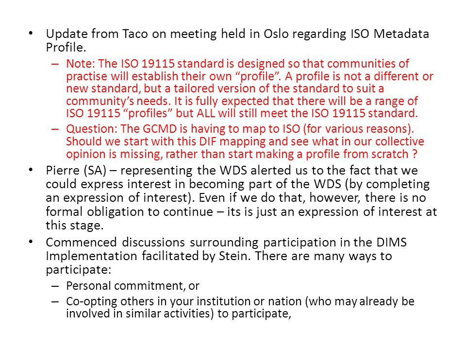 Update from Taco on meeting held in Oslo regarding ISO Metadata Profile.