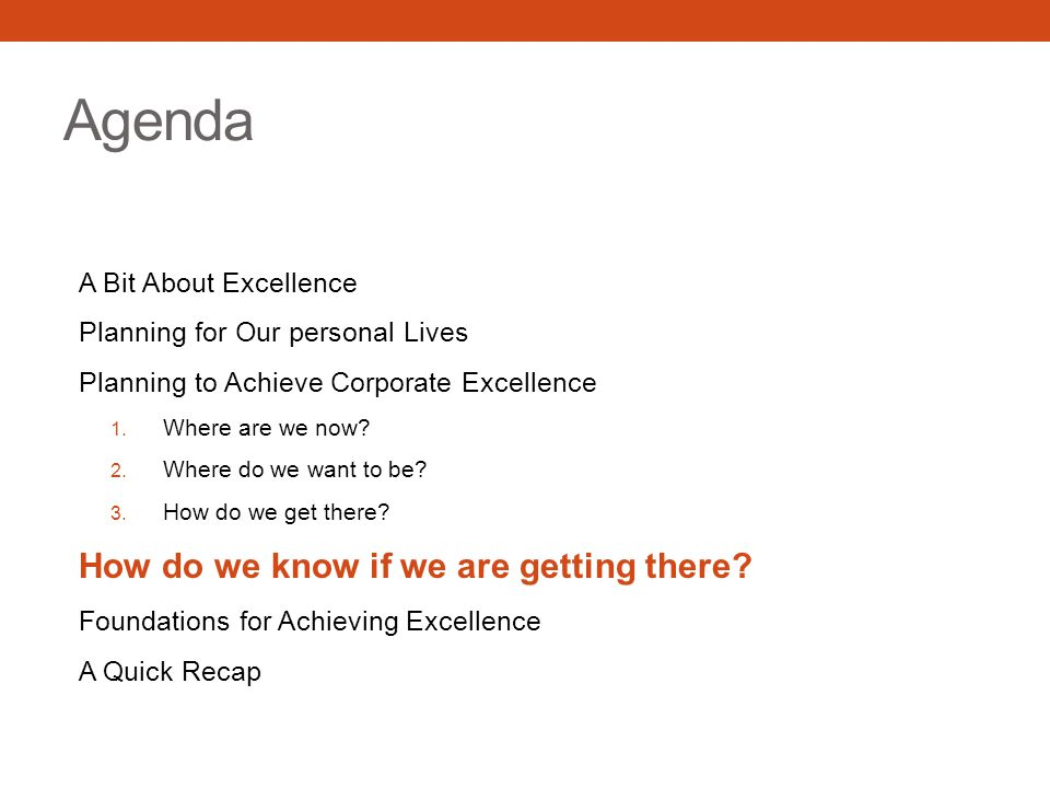 Agenda A Bit About Excellence Planning for Our personal Lives Planning to Achieve Corporate Excellence 1.