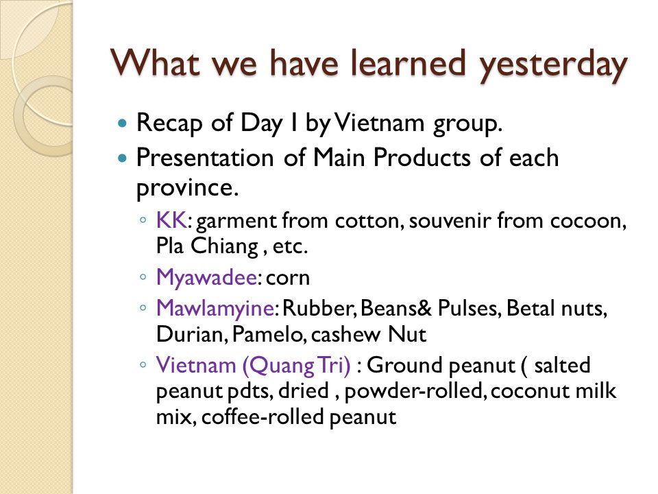 ◦ Savannakhet : Sugar, Processed wood pdts, Seen savan (Savan Dried meat), Handicraft ◦ Phitsanulok : Buddha images, Dried banana, Mango, Rice, Rafting, OTOPs Special session Enhancing Provincial & Local CCIs & BAs Capacities in Trade and Investment Facilitation along East-West Economic Corridor