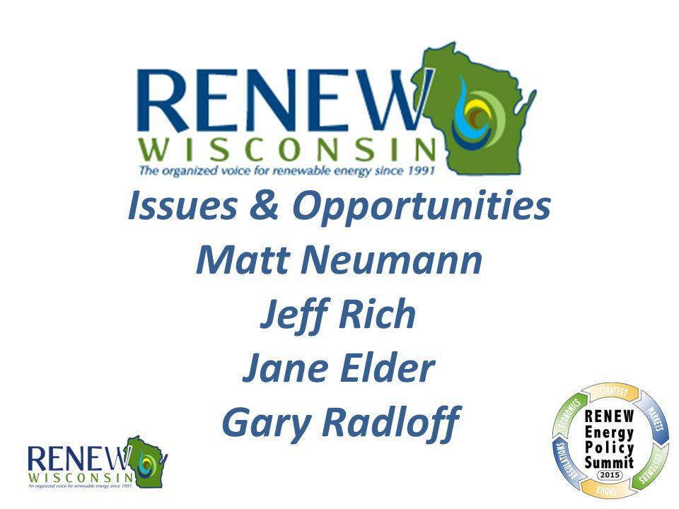 Issues & Opportunities Matt Neumann Jeff Rich Jane Elder Gary Radloff